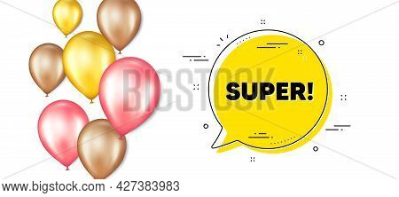 Super Text. Balloons Promotion Banner With Chat Bubble. Special Offer Sign. Best Value Promotion Sym