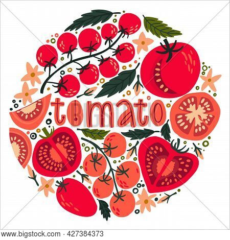 Set With Tomatoes And Cherries, Flowers, Tomato Slices, Tomato Seeds And Leaves. Doodle Lettering To