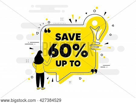Save Up To 60 Percent. Idea Chat Bubble Banner With Person. Discount Sale Offer Price Sign. Special