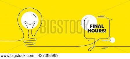 Final Hours Sale. Continuous Line Idea Chat Bubble Banner. Special Offer Price Sign. Advertising Dis