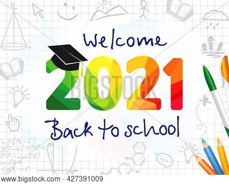 Welcome Back To School 2021 Vector Banner Design With Colorful Facet Number. Concept Of Education, W