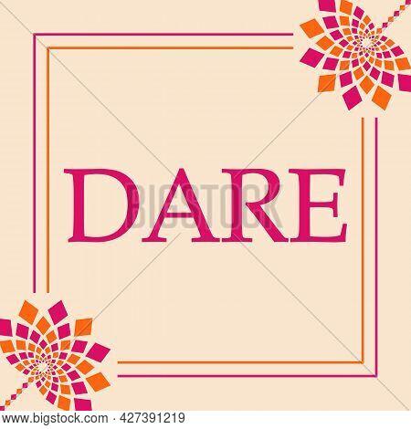 Dare Text Written Over Pink Orange Background.