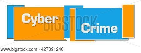 Cyber Crime Text Written Over Blue Orange Background.