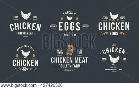 Chicken Egg, Chicken Meat Logo, Label. Vintage Chicken Logo Templates With Hen Silhouette. Retro Hip