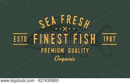 Fish - Vintage Logo Concept. Logo Of Seafood, Fish. Old Fish Vintage Poster. Fish Logo Template. Gru