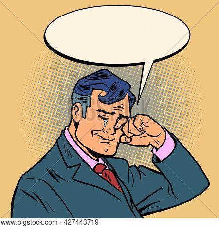 A Businessman Man Is Crying. Human Emotions. Sadness Sympathy Pain