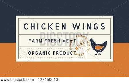 Vintage Label, Sticker, Tag. Chicken Wings Label For Meat Packaging. Sticker Template With Hen Silho