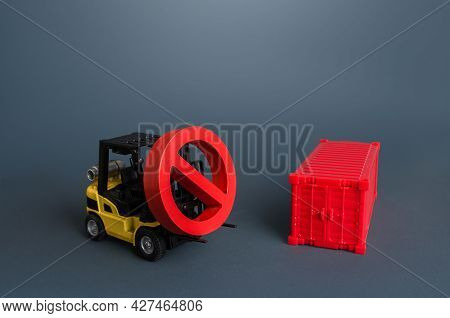 A Forklift Carries A No Sign And A Shipping Container. Global Container Shortage. Logistics Problems