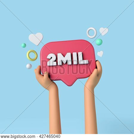 1 Million Social Media Subscribers Sign Held By An Influencer. 3d Rendering.