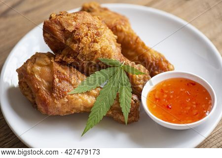 Cannabis Food Nature Herb Concept, Fried Chicken Leg On Plate With Chicken Dipping Sauce, Crispy Fri