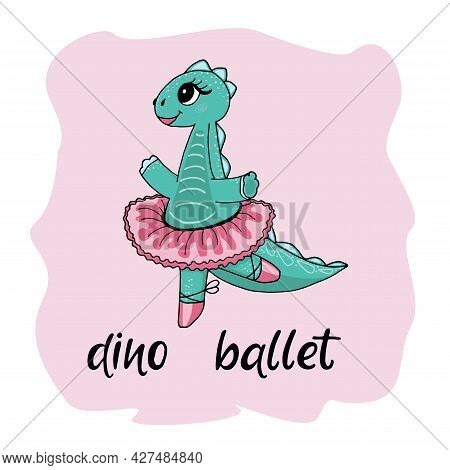 Cute Dinosaur Ballerina . Vector Illustration Design For Fashion Fabrics, Textile Graphics, Prints,