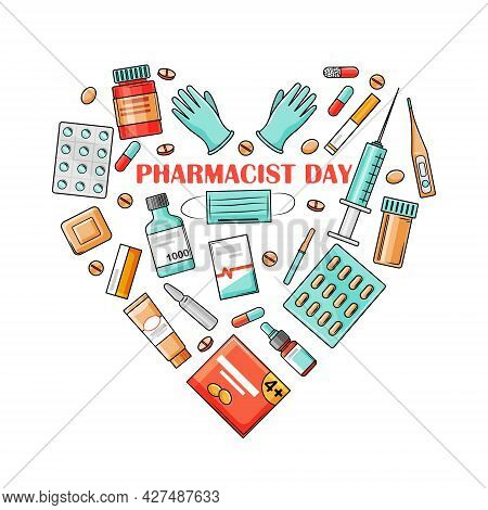 Pharmacist Day Is A Holiday On September 25. The Drugs Are Arranged In The Form Of A Heart. Vector I