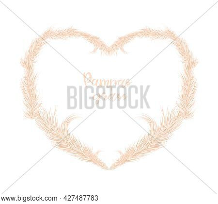 Dry Pampas Grass Is Located In The Form Of A Heart. The Frame. Decor Of Invitations. Vector Illustra