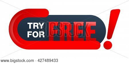 Try For Free Red Badge Or Web Button For Special Offers - Trial Or Demo - Isolated Vector Icon. Vect