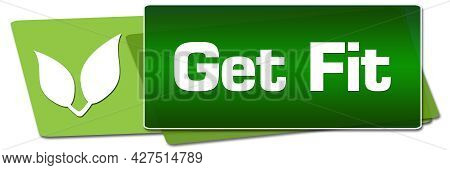 Get Fit Text Written Over Green Background.