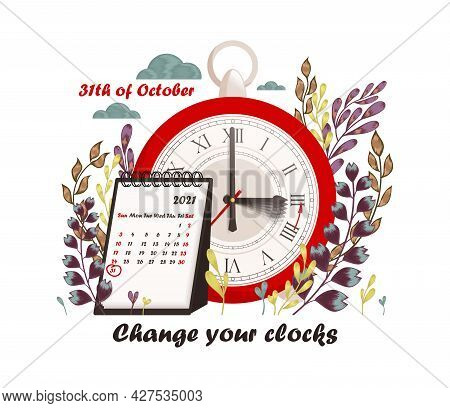 Daylight Saving Time Ends Concept. Calendar With Marked Date, Text Change Your Clocks.