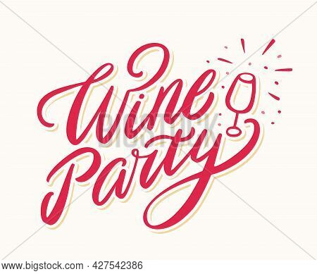 Wine Party. Vector Handwritten Lettering Banner. Vector Illustration.