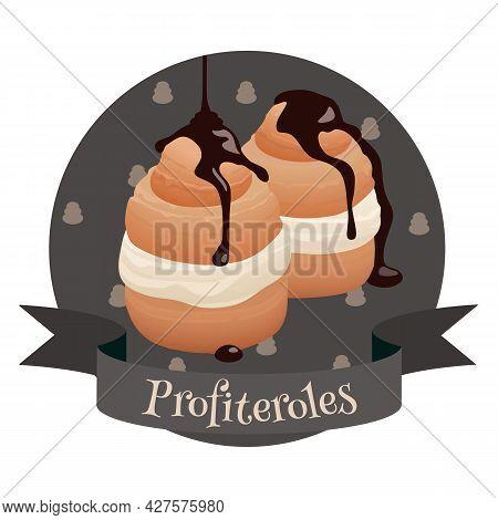 French Dessert Profiteroles. Colorful Illustration For Cafe, Bakery, Restaurant Menu, Logo, Label Or