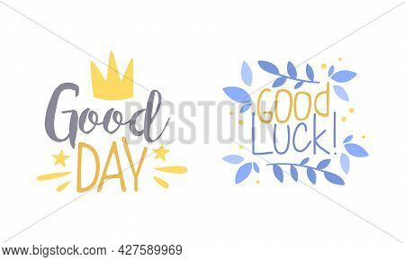 Motivational Quotes Set, Good Day, Good Luck Banner, Card, Bag, T-shirt, Home Decor Prints Hand Draw