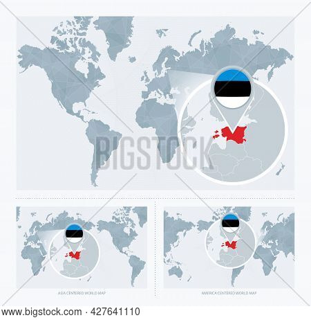 Magnified Estonia Over Map Of The World, 3 Versions Of The World Map With Flag And Map Of Estonia. V