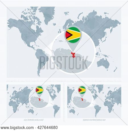 Magnified Guyana Over Map Of The World, 3 Versions Of The World Map With Flag And Map Of Guyana. Vec