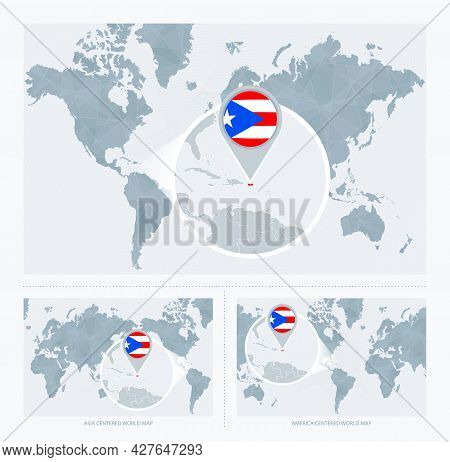 Magnified Puerto Rico Over Map Of The World, 3 Versions Of The World Map With Flag And Map Of Puerto