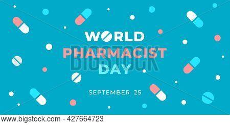 World Pharmacist Day. Vector Web Banner, Poster, Card For Social Media, Networks. Text World Pharmac