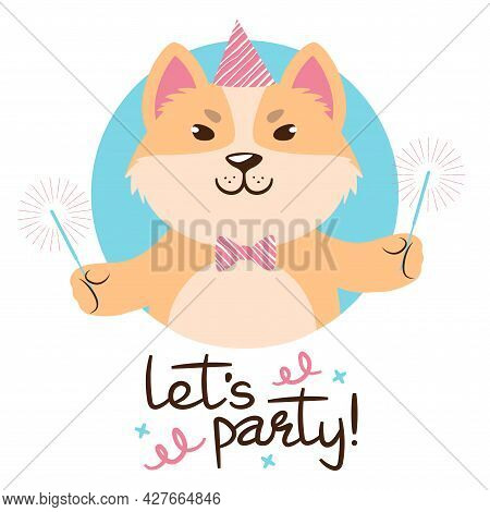 Vector Illustration Of A Cute Cartoon Dog In Party Hat With Sparkles Signed Lets Party
