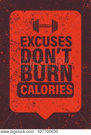 Gym - Excuses Don't Burn Calories Poster, Flyer Template Design