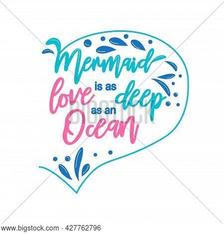 Mermaid Love Is As Deep As The Ocean. The Sea Is The Tears Of Mermaids. Mermaid Tail Card With Splas