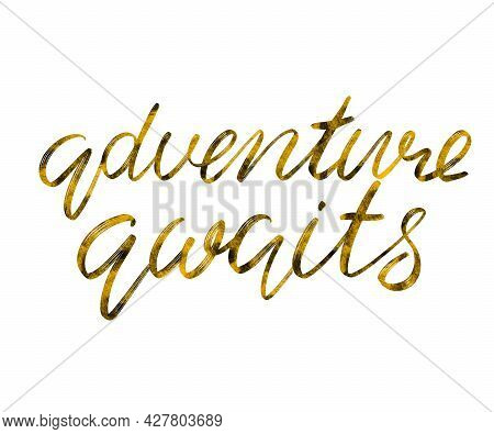 Adventure Awaits Gold Lettering Phrase On White Background