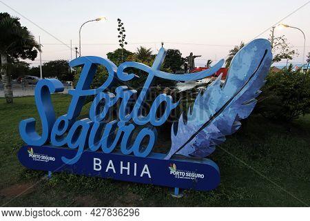 Porto Seguro, Bahia, Brazil - July 19, 2021: Arriving Signage Tourism Board With Porto Seguro Inscri