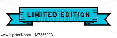 Vintage Blue Color Ribbon Banner With Word Limited Edition On White Background