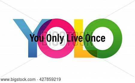 Yolo Word Vector Illustration. You Only Live Once. Colored Rainbow Text. Vector Banner. Corporate Co