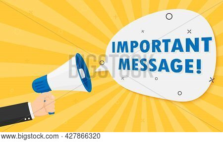 Hand Holding Megaphone With Important Announcement, Message. Vector Flat Design