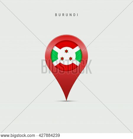 Teardrop Map Marker With Flag Of Burundi. Burundian Flag Inserted In The Location Map Pin. 3d Vector