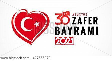 30 Augustos, Zafer Bayrami 2021 Poster With Heart Emblem, Turkish Lettering - August 30 Celebration