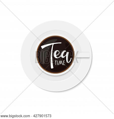 Tea Time Text. Cup With Calligraphy Lettering. Vector Minimalist Image. Logo For Tea Company, Cafe O