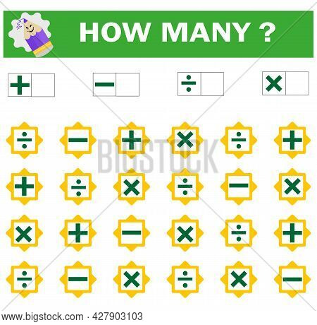 Mathematical Game For Preschool Children. Count How Many Mathematical Symbols - Plus, Minus, Divide,