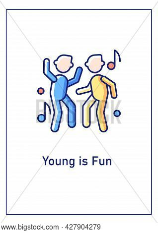 Being Young Is Fun Greeting Card With Color Icon Element. Youth Culture. Young Adults. Postcard Vect