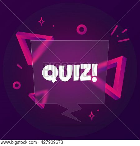 Quiz. Speech Bubble Banner With Quiz Text. Glassmorphism Style. For Business, Marketing And Advertis