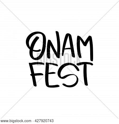 Happy Onam Festival Hand Drawn Greeting Lettering. Indian Holiday. Modern Brush Ink Calligraphy Isol