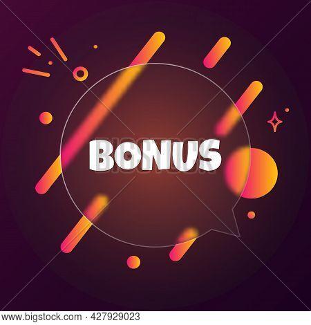 Bonus. Speech Bubble Banner With Bonus Text. Glassmorphism Style. For Business, Marketing And Advert