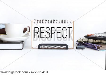 Respect, Text On White Paper. Near The Cup