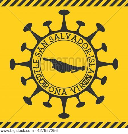 Corona Virus In Little San Salvador Island Sign. Round Badge With Shape Of Virus And Little San Salv
