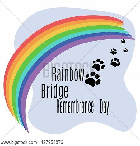 Rainbow Bridge Remembrance Day, Rainbow Arc And Pet Footprints For A Thematic Banner Vector Illustra