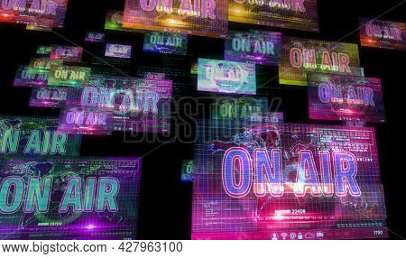 On Air On Computer Screen. Broadcast, Media Live Stream And Online Broadcasting Abstract Concept 3d