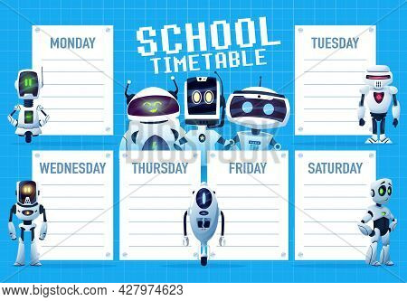 Timetable Schedule With Cartoon Robots And Droids Vector Template. School Education Weekly Planner,