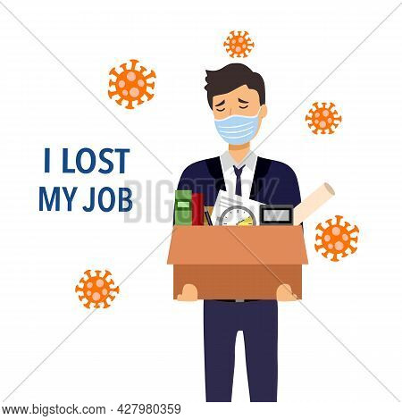 Man Staff Loss A Job Due To Covid19 Coronavirus Epidemic Outbreak. Financial Crisis. Bankruptcy. Une