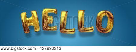 Gold Metallic Balloon Font Of Upper Case Letters Hello Golden Art. Realistic Isolated Golden Balloon